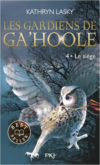 Les Gardiens de Ga'Hoole - tome 04 : Le Siège