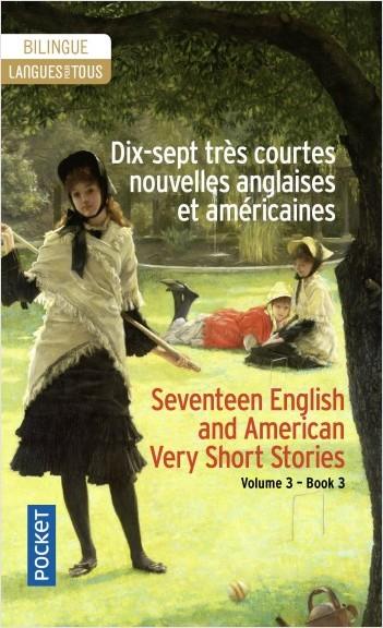 17 très courtes nouvelles anglaises et américaines / 17 English and American Very Short Stories Vol. 3