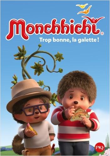 Monchhichi - tome 05 : Trop bonne, la galette !