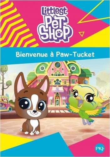 Littlest Pet Shop - tome 01 : Bienvenue à Paw-Tucket