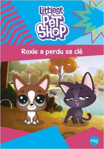 Littlest Pet Shop - tome 06 : Roxie a perdu sa clé