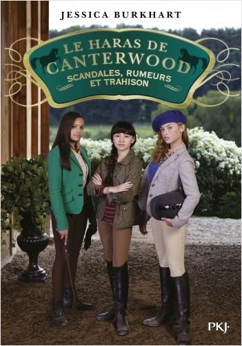 Le haras de Canterwood - tome 11 : Scandales, rumeurs et trahisons