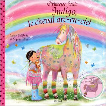 Indigo le cheval arc en ciel - Princesse Stella