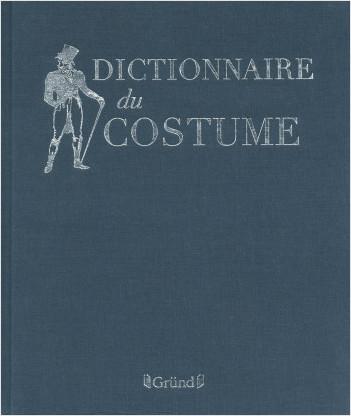 Dictionnaire du costume, nouvelle édition