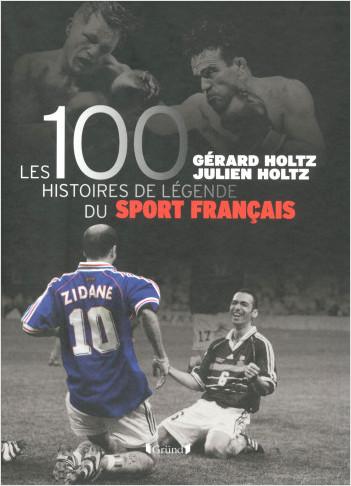 100 Histoires de Légende du Sport Français