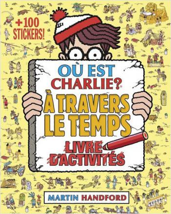 Ou Est Charlie Livre D Activites A Travers Le Temps Lisez
