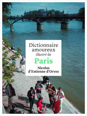 Dictionnaire amoureux illustré de Paris