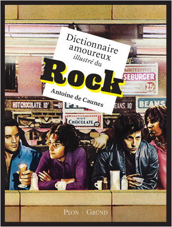 Dictionnaire amoureux illustré du rock