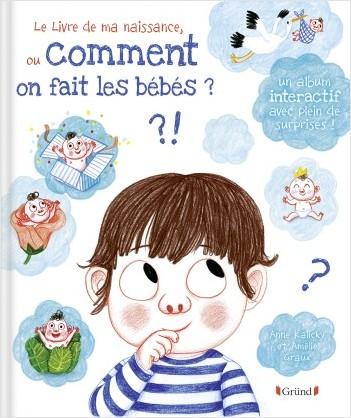 Le Livre de ma naissance - Comment on fait les bébés ?