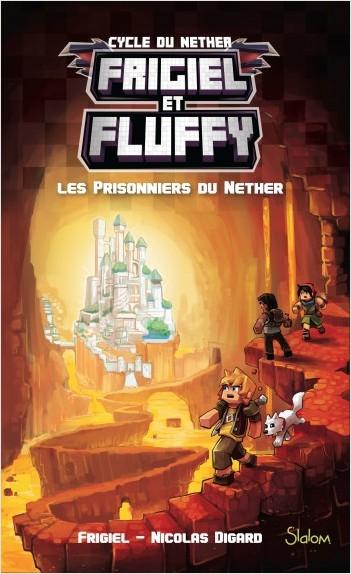Frigiel Et Fluffy Tome 2 Les Prisonniers Du Nether Lisez