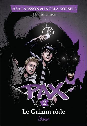 Pax, tome 2 : Le Grimm rôde