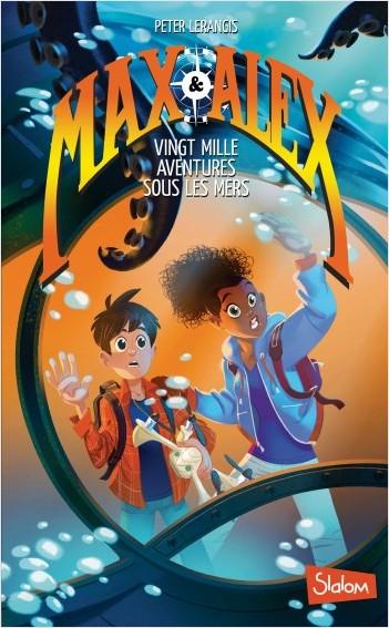 Max et Alex, tome 1 : Vingt mille aventures sous les mers