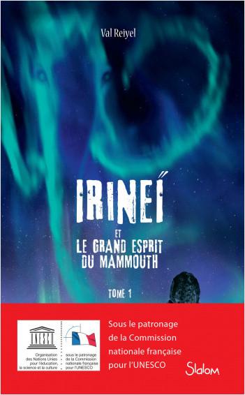 Irineï et le Grand Esprit du mammouth, tome 1