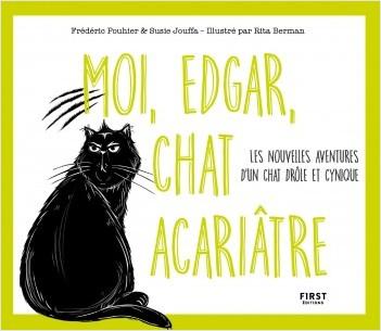 Moi, Edgar, chat acariâtre tome 2 - Les nouvelles aventures d'un chat drôle et cynique