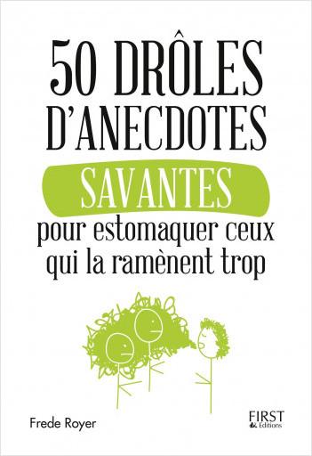 50 Droles D Anecdotes Savantes Pour Estomaquer Ceux Qui La Ramenent Trop Lisez