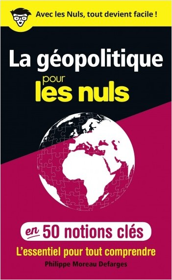 La géopolitique pour les Nuls en 50 notions clés