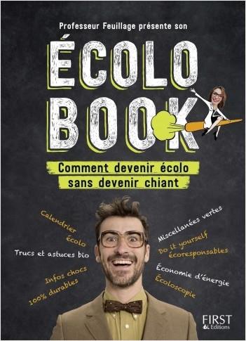 Professeur Feuillage présente son écolo book - Comment devenir écolo sans devenir chiant