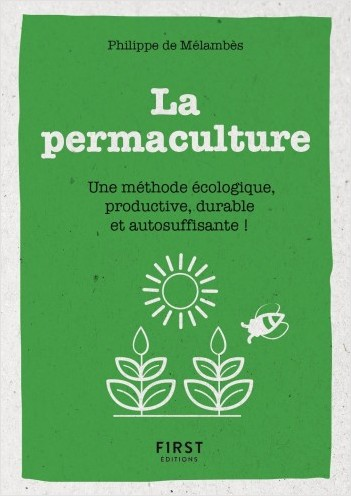 Petit Livre de - La permaculture - Une méthode écologie, productive, durable et autosuffisante