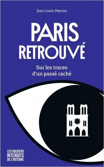 Paris retrouvé – Sur les traces d'un passé caché