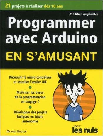 Programmer en s'amusant Arduino, pour les nuls 2e éd