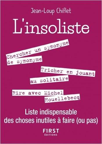 Petit livre de - L'Insoliste - Liste indispensable des choses inutiles à faire (ou pas)