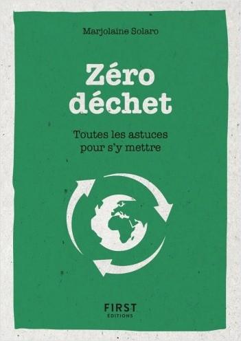 Le Petit Livre Du Zero Dechet Toutes Les Astuces Pour S Y