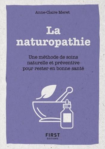Le Petit Livre de la naturopathie - Une méthode de soin naturelle et préventive pour rester en bonne santé
