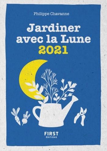Calendrier Jardiner Avec La Lune 2021 Le petit calendrier jardiner avec la lune 2021   Lisez!