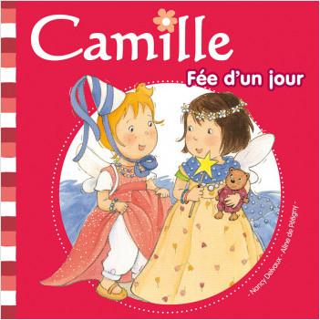 Camille fée d'un jour - Aline de Pétigny,Nancy Delvaux