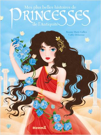 Mes plus belles histoires de princesses de l'Antiquité