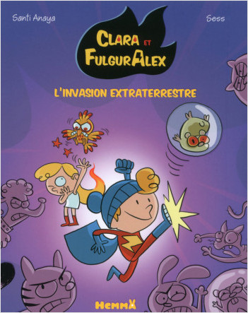 Clara et Alex, tome 3: L'invasion extraterrestre