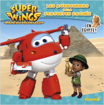 Super Wings - Les aventuriers de la statuette cachée
