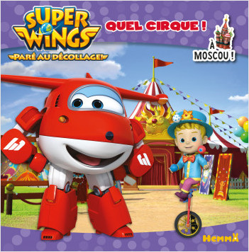 Super Wings - Quel cirque ! A Moscou !