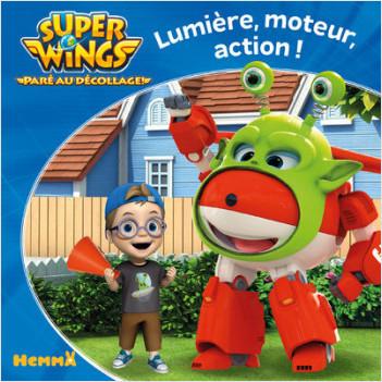 Super Wings - Lumière, moteur, action !