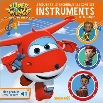 Super Wings - J'écoute et je reconnais les sons des instruments de musique