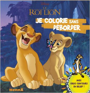 Disney - Le Roi Lion - Je colorie sans déborder