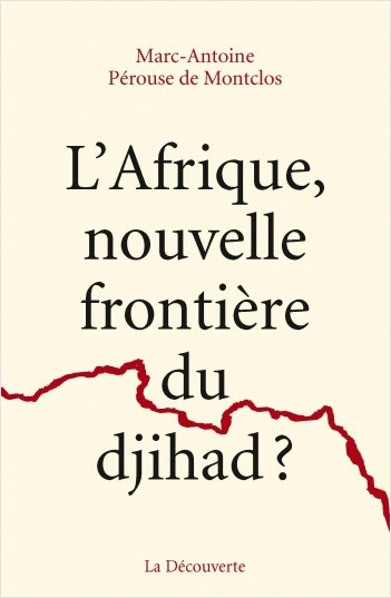 L'Afrique, nouvelle frontière du djihad ?