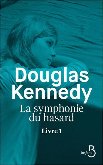 La Symphonie du hasard - Livre 1