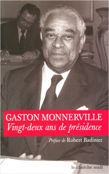 Gaston Monerville, vingt-deux ans de présidence
