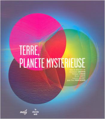 Terre, planète mystérieuse