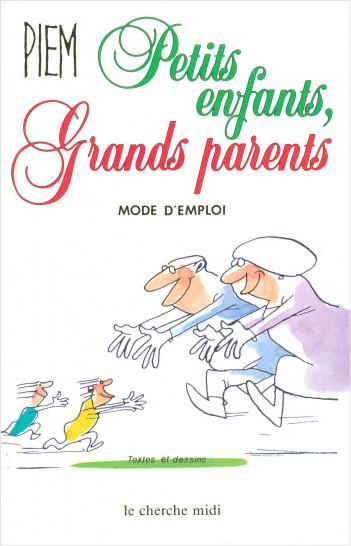 Petits-enfants grands-parents, mode d'emploi (nouvelle édition)