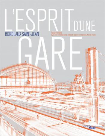 L'esprit d'une gare, Bordeaux Saint-Jean