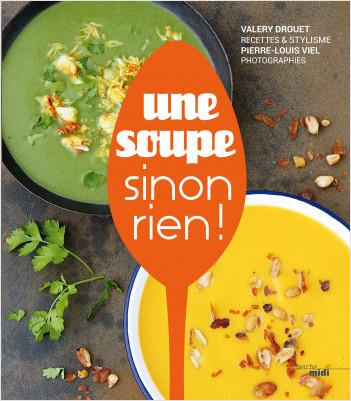 Une soupe, sinon rien !