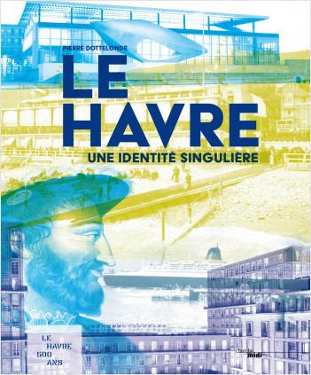Le Havre, une identité singulière