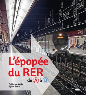 L'épopée du RER, de A à B