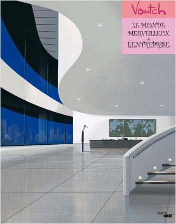 Le Monde merveilleux de l'entreprise (nouvelle édition)