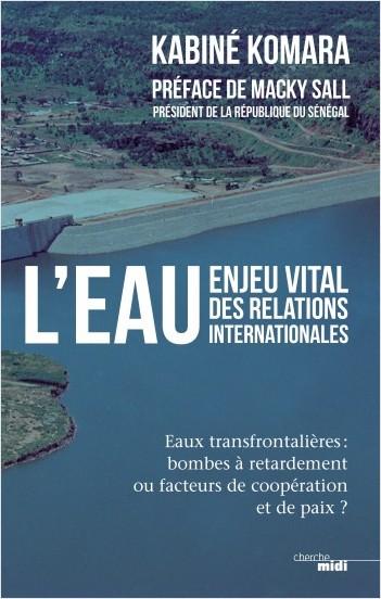 L'eau, enjeu vital des relations internationales