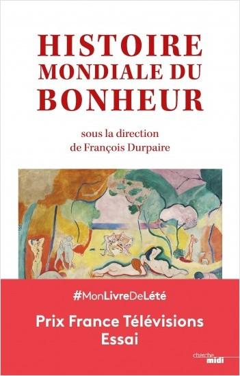 HISTOIRE MONDIALE DU BONHEUR | Lisez!