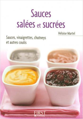 Le Petit Livre de - Les Sauces salées et sucrées