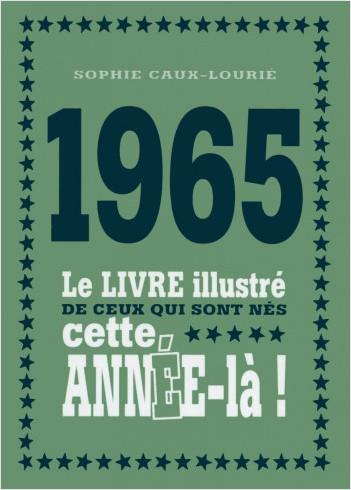 1965 - Le livre illustré de ceux qui sont nés cette année-là !